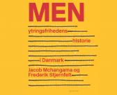"""Omtale af bogen: """"MEN, Ytringsfrihedens historie i Danmark"""