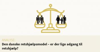 """Analyse: """"Den danske retshjælpsmodel – er der lige adgang til retshjælp?"""""""