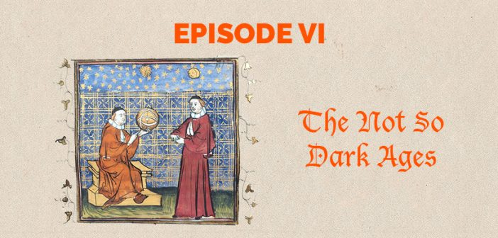 Clear and Present Danger – Episode 6: The not-so-Dark Ages, medieval intellectuals, and freethinkers