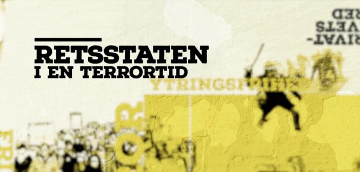 """Undervisningdokumentar:""""Retsstaten i en terrortid"""""""