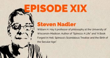 Episode 19 – Expert Opinion – Steven Nadler on Spinoza's 'book forged in hell' and the right to 'think what you like and say what you think'