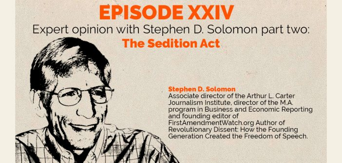 Episode 24 – Expert Opinion with Stephen Solomon part two: The Sedition Act