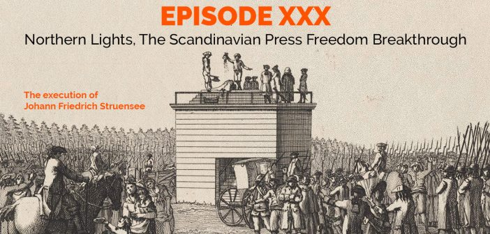 Episode 30 – Northern Lights, The Scandinavian Press Freedom Breakthrough