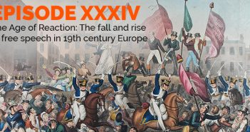 Clear and Present Danger – Episode 34 – The Age of Reaction: The fall and rise of free speech in 19th century Europe