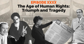 Clear and Present Danger – Episode 40 – The Age of Human Rights: Tragedy and Triumph